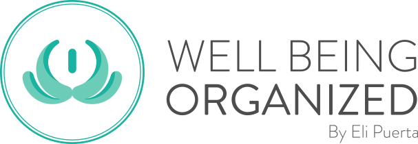 Well Being Organized by Eli Puerta | Organizational - Life Coach & Certified KonMari™ Consultant​